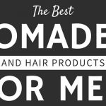 Best Hair Products For Men 2018