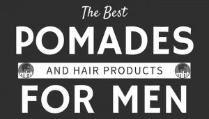 Best Hair Products For Men in 2017