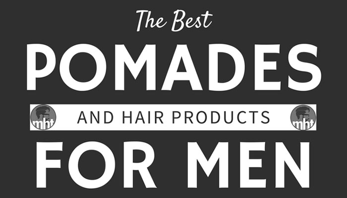 Best Pomades and Hair Products For Men