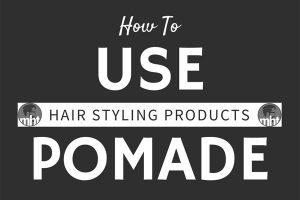 How To Use Pomade