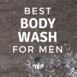 13 Best Body Washes For Men 2018