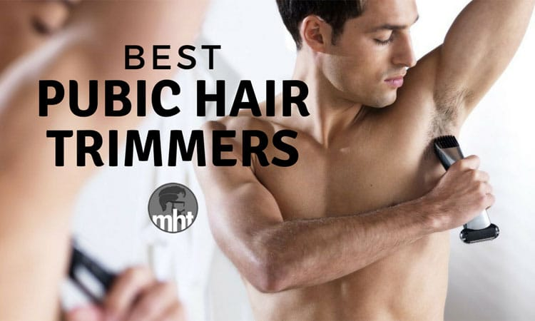 5 Best Pubic Hair Trimmers For Men 2019 Guide