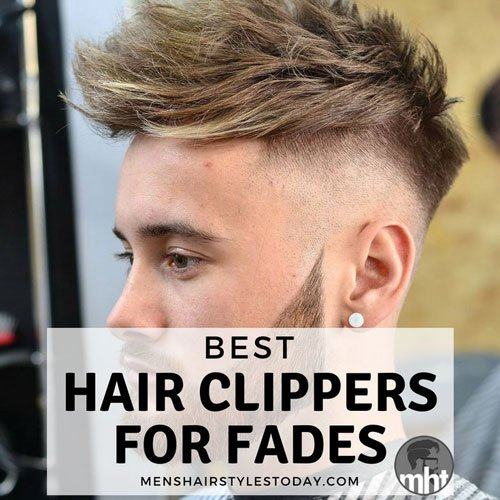 7 Best Hair Clippers For Fades [2019 Guide]