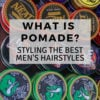 What Is Pomade?
